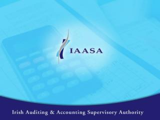 IAASA – Functions and proposed approach Michael Kavanagh Head of Financial Reporting Supervision