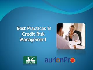 Best Practices in Credit Risk Management