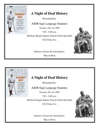 A Night of Deaf History Presented by: AIDB Sign Language Students Tuesday, Nov 24, 2009
