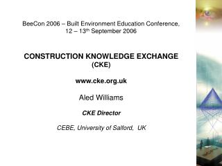 BeeCon 2006 – Built Environment Education Conference, 12 – 13 th  September 2006