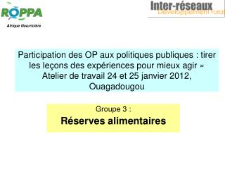 Groupe 3 :  R�serves alimentaires