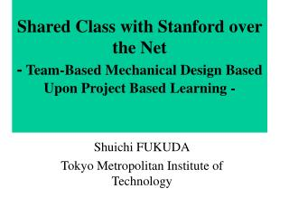 Shuichi FUKUDA Tokyo Metropolitan Institute of Technology
