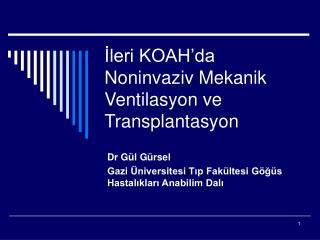 İleri KOAH'da Noninvaziv Mekanik Ventilasyon ve Transplantasyon