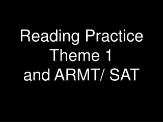 Reading Practice Theme 1 and ARMT/ SAT