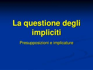 La questione degli impliciti