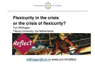 Flexicurity in the crisis  	or the crisis of flexicurity? Ton Wilthagen