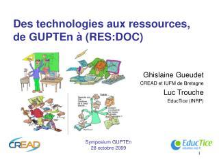 Des technologies aux ressources, de GUPTEn à (RES:DOC)