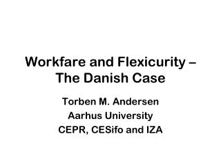 Workfare and Flexicurity – The Danish Case