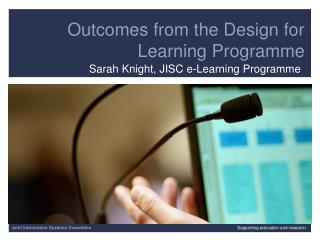 Outcomes from the Design for Learning Programme