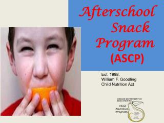 Afterschool Snack   	Program         (ASCP)