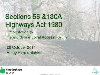 Sections 56 &130A Highways Act 1980