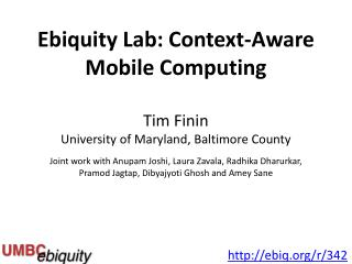 Ebiquity Lab: Context - Aware  Mobile Computing