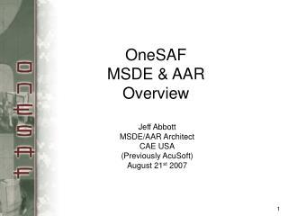 OneSAF MSDE & AAR Overview