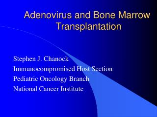Adenovirus and Bone Marrow              Transplantation