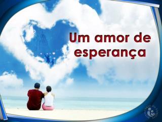 O amor é paciente, é benigno. O amor não inveja, não se vangloria, não se ensoberbece.