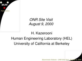 H. Kazerooni Human Engineering Laboratory (HEL) University of California at Berkeley