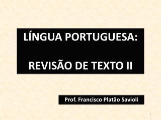 LÍNGUA PORTUGUESA: REVISÃO DE TEXTO II