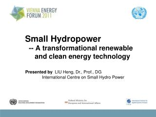 Small Hydropower    -- A transformational renewable       and clean energy technology