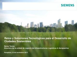 Nerea Torres Directora de la unidad de negocio de Infraestructuras Logísticas & Aeropuertos