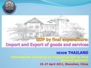 GDP by final expenditure:  Import and Export of goods and services