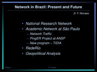 Network in Brazil: Present and Future