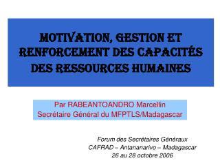 Motivation, gestion et renforcement des capacités des ressources humaines