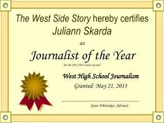 The West Side Story  hereby certifies Juliann Skarda