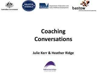 Coaching Conversations Julie Kerr & Heather Ridge