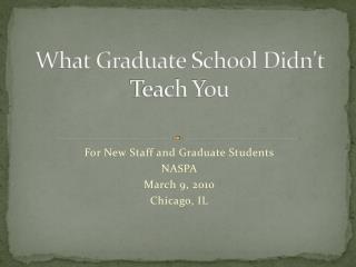What Graduate School Didn't Teach You