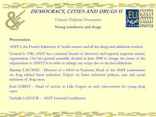 DEMOCRACY, CITIES AND DRUGS II Thematic Platforms Presentation Young wanderers and drugs
