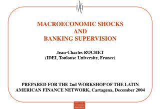 MACROECONOMIC SHOCKS  AND  BANKING SUPERVISION Jean-Charles ROCHET