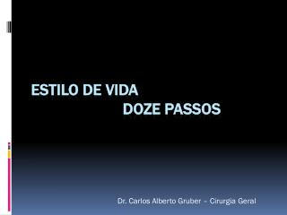 ESTILO DE VIDA                        DOZE PASSOS