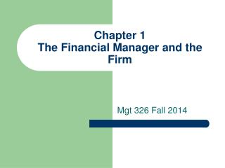 Chapter 1  The Financial Manager and the Firm