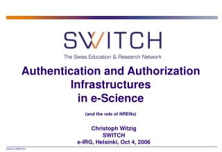Authentication and Authorization Infrastructures  in e-Science (and the role of NRENs)