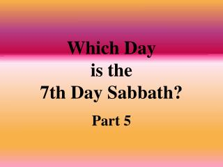 Which Day  is the  7th Day Sabbath?