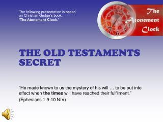 THE OLD TESTAMENTS SECRET