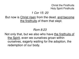 Christ the Firstfruits Holy Spirit Firstfruits
