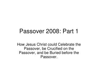Passover 2008: Part 1