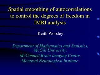 Spatial smoothing of autocorrelations to control the degrees of freedom in fMRI analysis