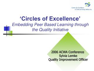 'Circles of Excellence' Embedding Peer Based Learning through the Quality Initiative