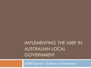 IMPLEMENTING THE ABEF IN AUSTRALIAN LOCAL GOVERNMENT