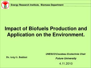 Impact of Biofuels Production and Application on the Environment.