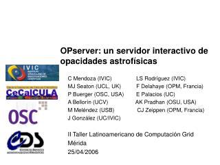 OPserver: un servidor interactivo de opacidades astrofísicas