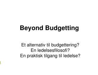 Beyond Budgetting
