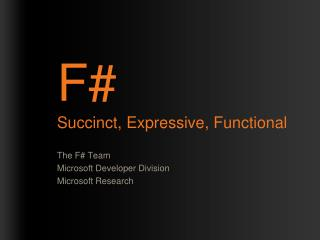 F Succinct, Expressive, Functional