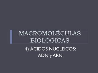 MACROMOLÉCULAS BIOLÓGICAS