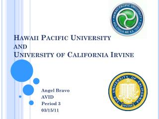 Hawaii Pacific University  and  University of California Irvine