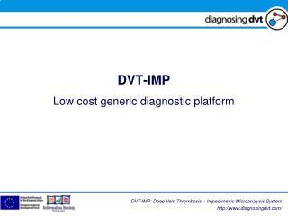 DVT-IMP  Low cost generic diagnostic platform