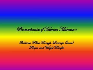Biomechanics of Human Moveme nt