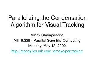 Parallelizing the Condensation Algorithm for Visual Tracking